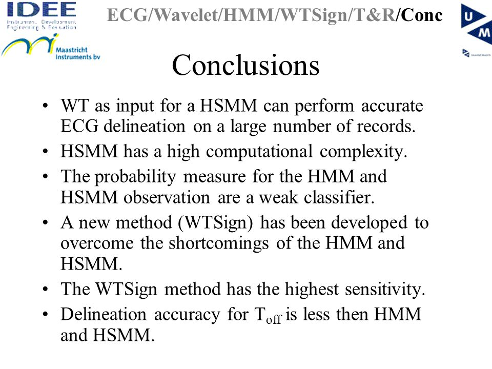Conclusions WT as input for a HSMM can perform accurate ECG delineation on a large number of records.