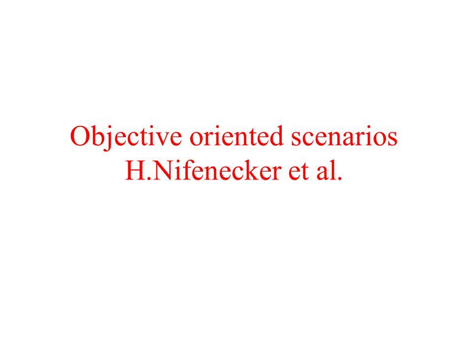 Objective oriented scenarios H.Nifenecker et al.
