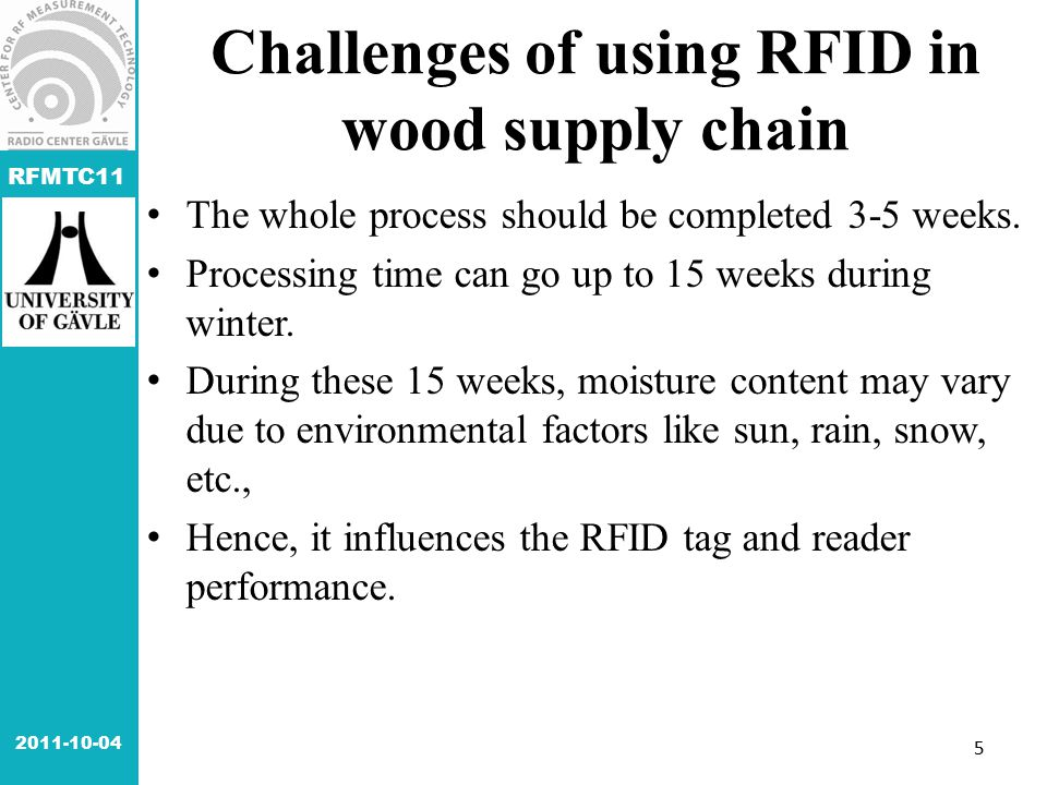 RFMTC11 Challenges of using RFID in wood supply chain The whole process should be completed 3-5 weeks.
