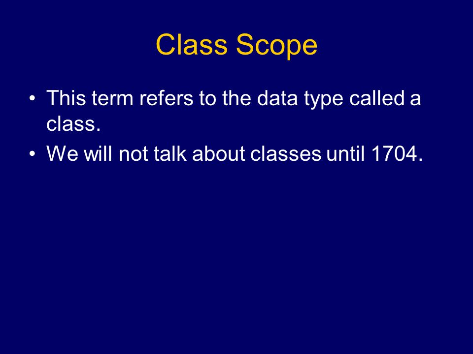 Class Scope This term refers to the data type called a class.