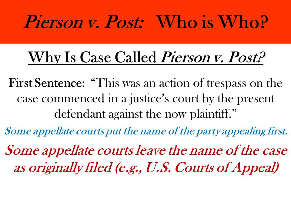 Pierson v. Post: Who is Who. Why Is Case Called Pierson v.