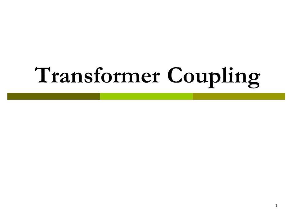 1 Transformer Coupling