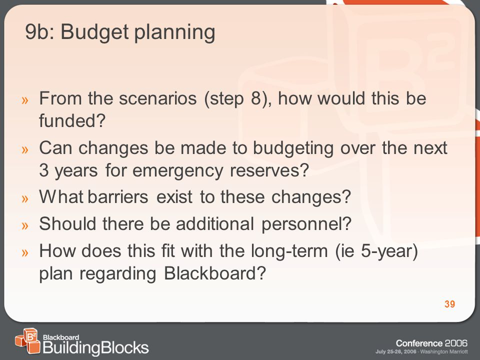 39 9b: Budget planning » From the scenarios (step 8), how would this be funded.