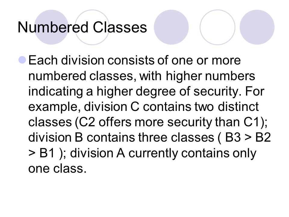 Numbered Classes Each division consists of one or more numbered classes, with higher numbers indicating a higher degree of security.