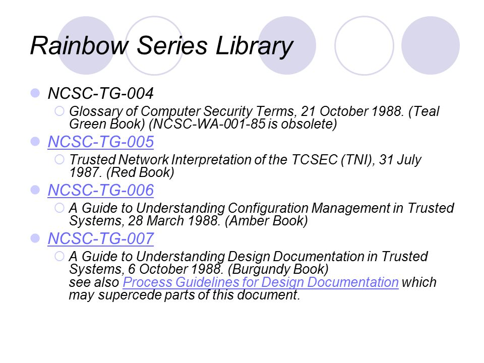 The Rainbow Series and Other Sources The government has produced a number of other volumes interpreting Orange Book requirements.