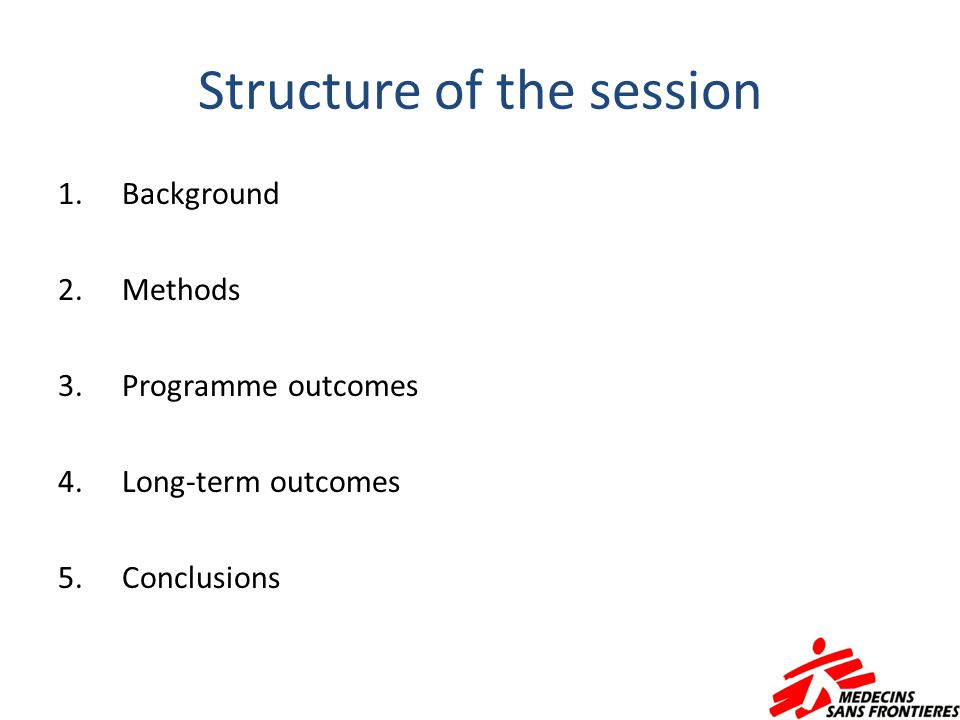 Structure of the session 1.Background 2.Methods 3.Programme outcomes 4.Long-term outcomes 5.Conclusions