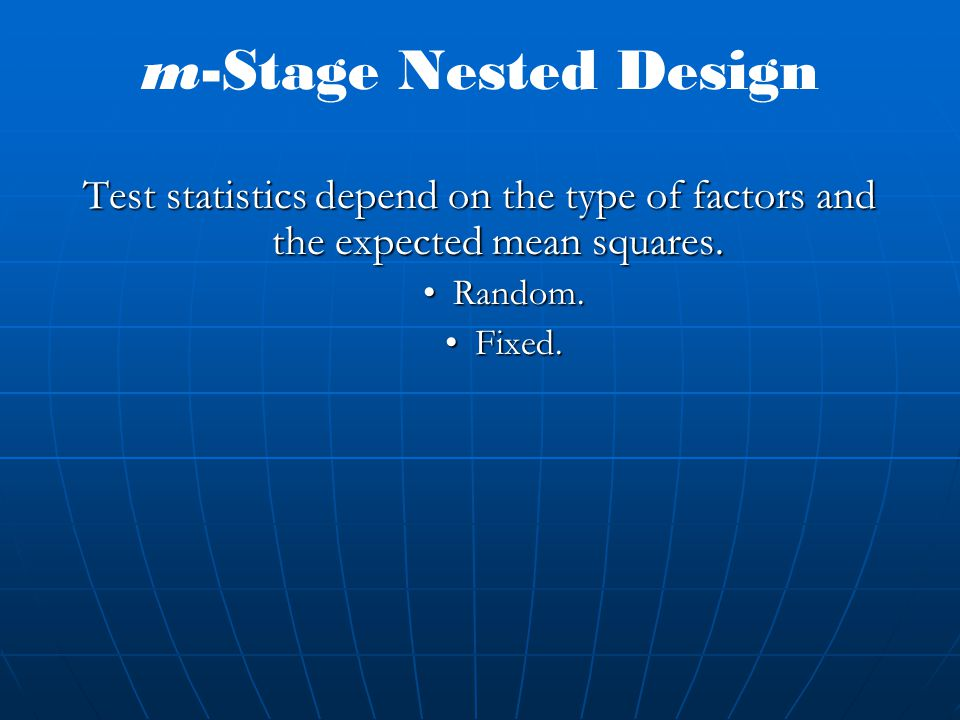 Test statistics depend on the type of factors and the expected mean squares. Random.Random. Fixed.Fixed.