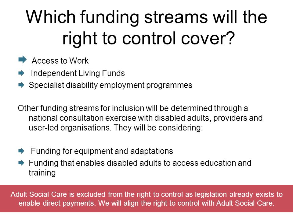 Which funding streams will the right to control cover.