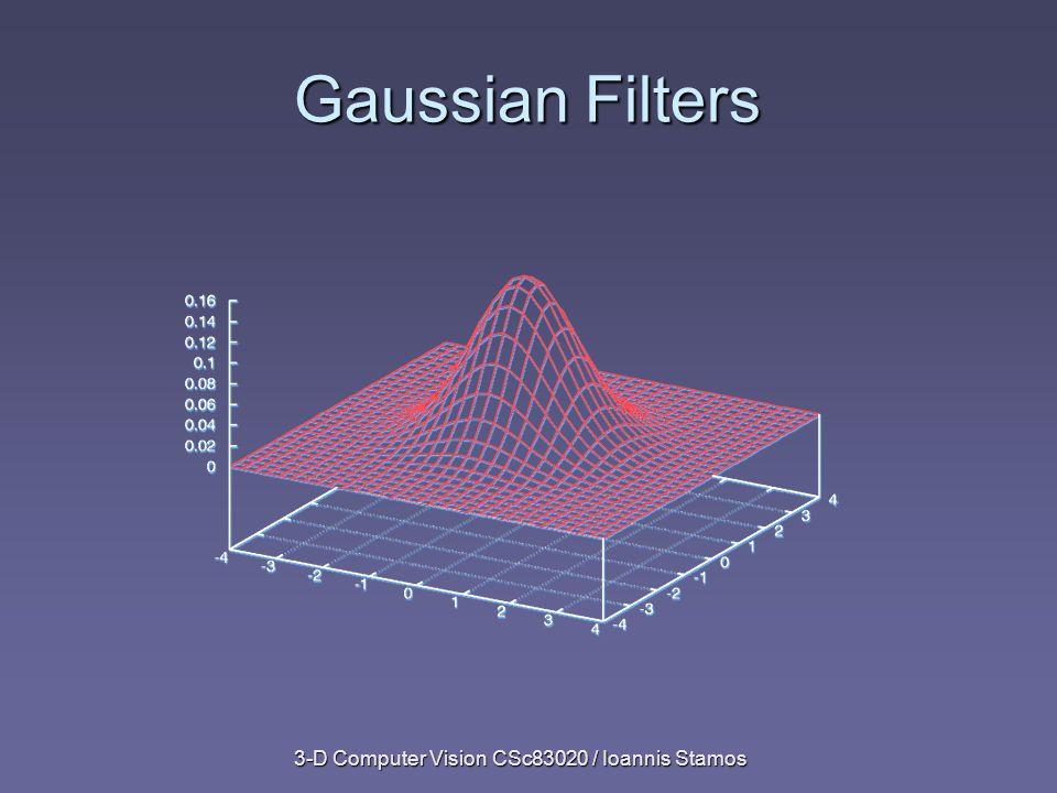3-D Computer Vision CSc83020 / Ioannis Stamos Discrete Laplacian Rotationally symmetric Linear computation (convolution) More accurate