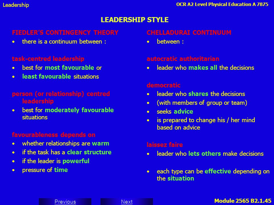 OCR A2 Level Physical Education A 7875 Next Previous Module 2565 B2.1.45 LEADERSHIP STYLE FIEDLER'S CONTINGENCY THEORY there is a continuum between :