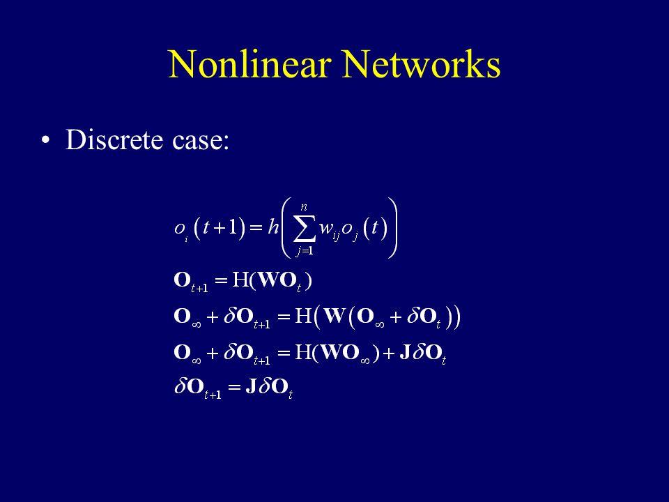 Nonlinear Networks Discrete case: