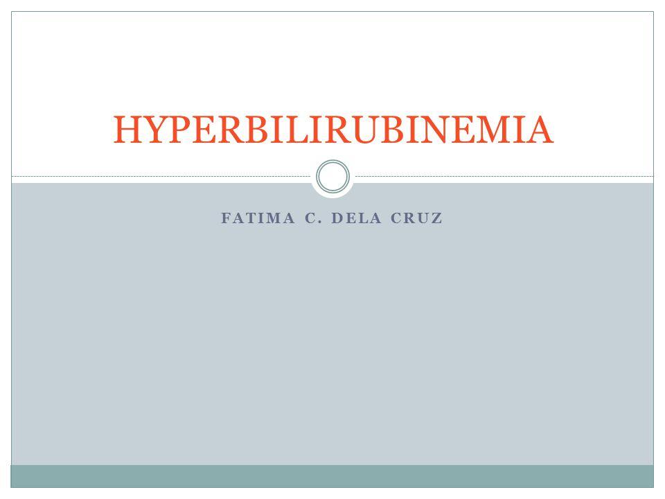 FATIMA C. DELA CRUZ HYPERBILIRUBINEMIA