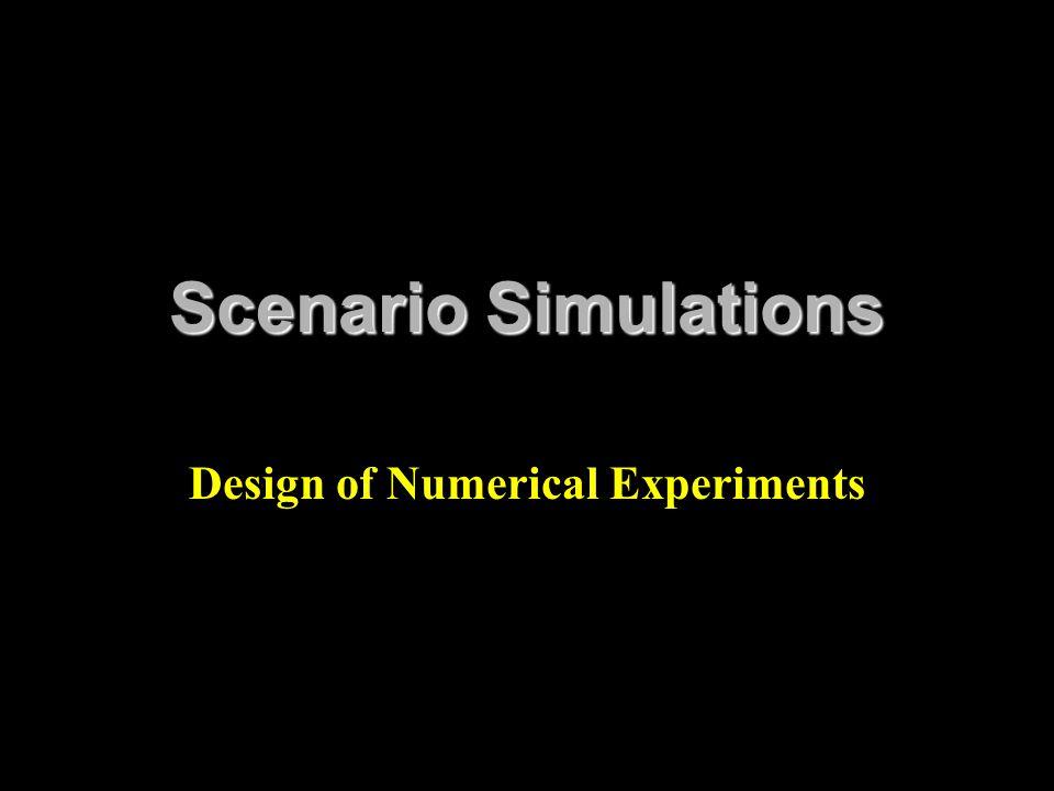 Scenario Simulations Design of Numerical Experiments