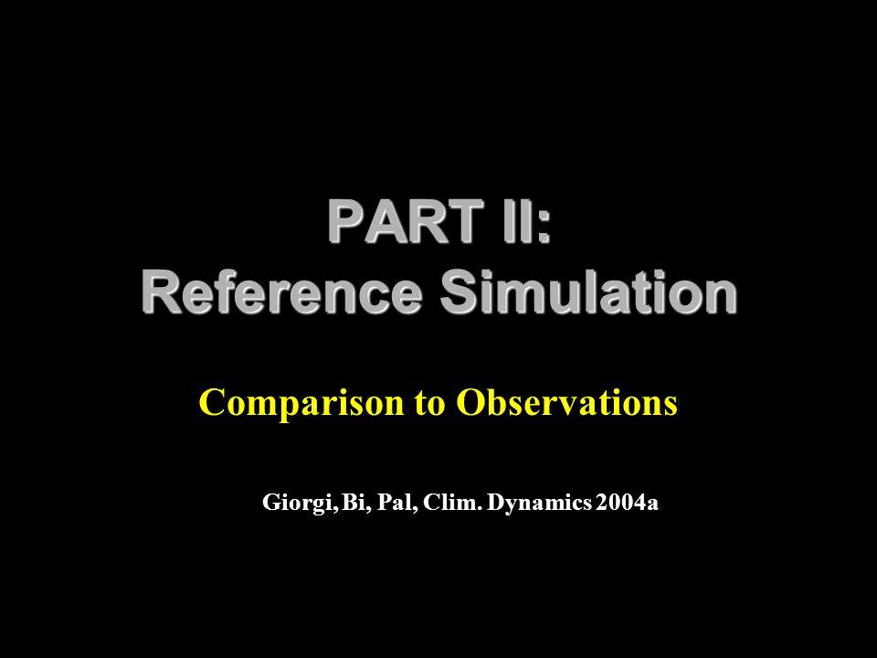PART II: Reference Simulation Comparison to Observations Giorgi, Bi, Pal, Clim. Dynamics 2004a
