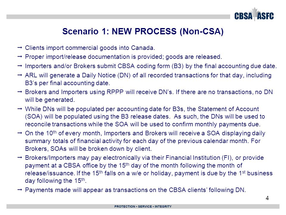 4 Scenario 1: NEW PROCESS (Non-CSA)  Clients import commercial goods into Canada.  Proper import/release documentation is provided; goods are releas