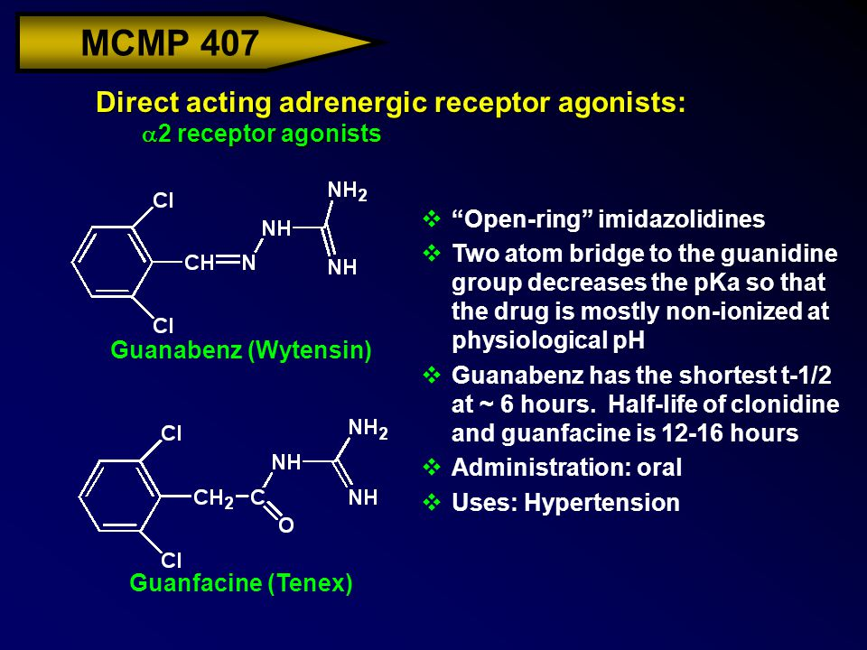 """MCMP 407 Direct acting adrenergic receptor agonists:  2 receptor agonists v""""Open-ring"""" imidazolidines vTwo atom bridge to the guanidine group decreas"""