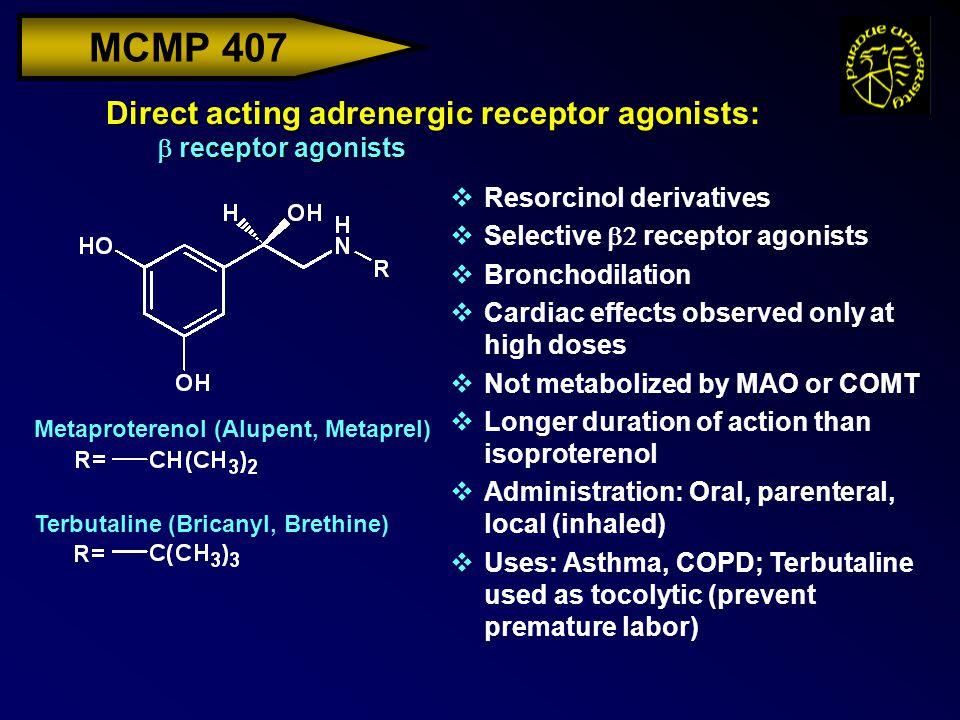 MCMP 407 Direct acting adrenergic receptor agonists:  receptor agonists vResorcinol derivatives  Selective  receptor agonists vBronchodilation vCa