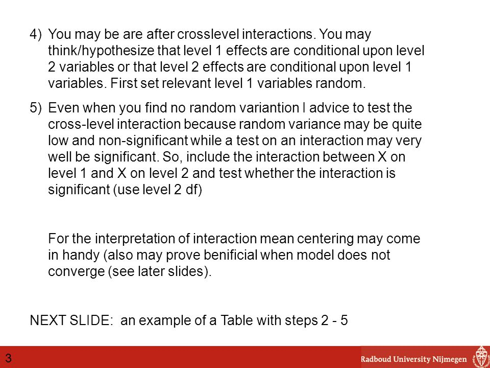4)You may be are after crosslevel interactions.