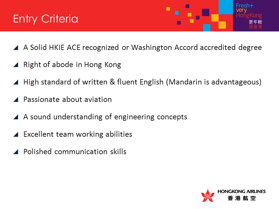  A Solid HKIE ACE recognized or Washington Accord accredited degree  Right of abode in Hong Kong  High standard of written & fluent English (Mandar