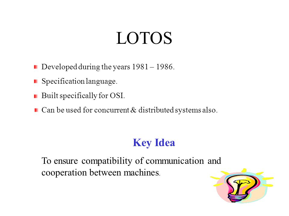 Components of LOTOS 1.Processes & their interaction with each other and their environment.