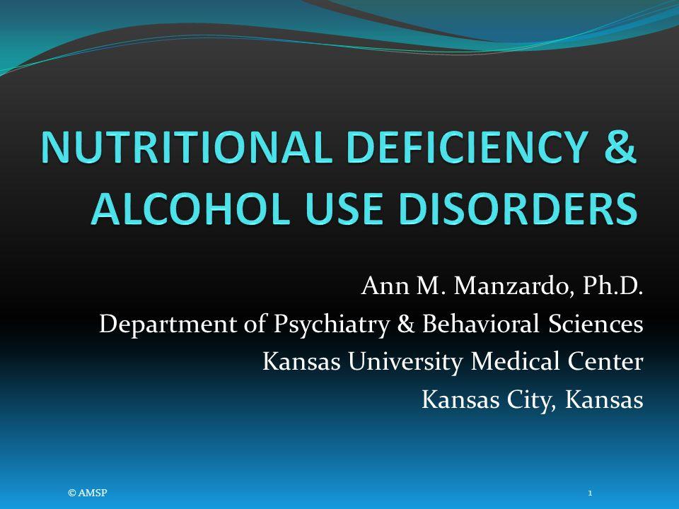Ann M. Manzardo, Ph.D. Department of Psychiatry & Behavioral Sciences Kansas University Medical Center Kansas City, Kansas © AMSP 1