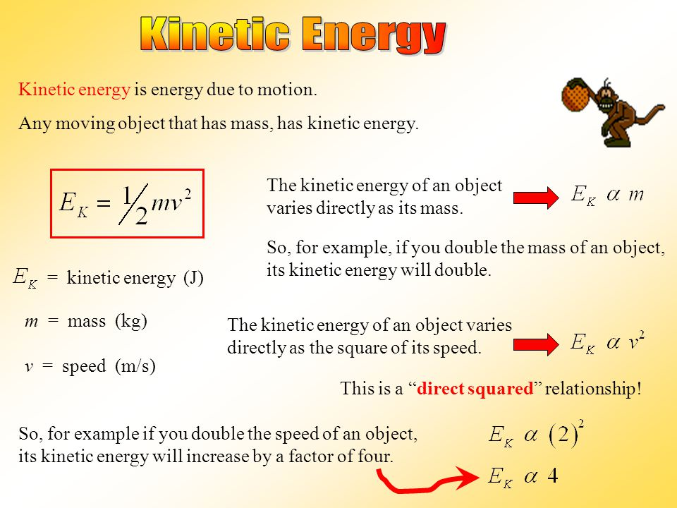 Any moving object that has mass, has kinetic energy.