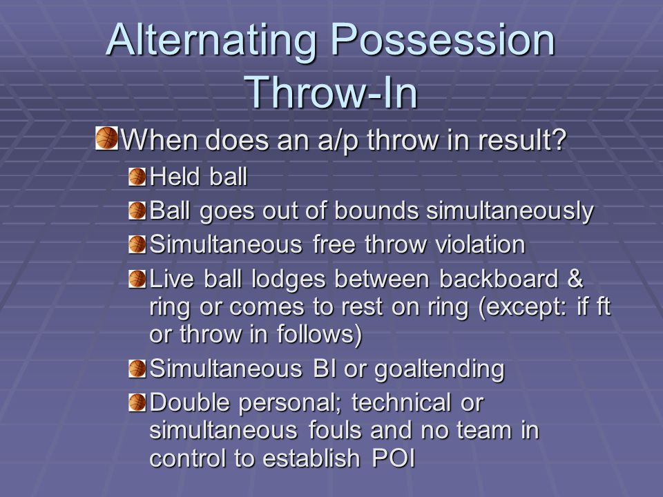 Alternating Possession Throw-In When does an a/p throw in result.