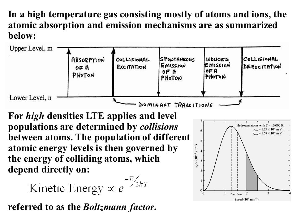 For high densities LTE applies and level populations are determined by collisions between atoms.