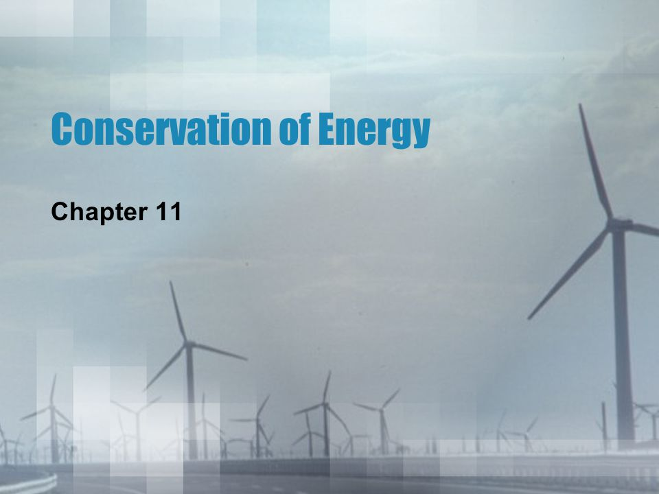 Conservation of Energy Chapter 11