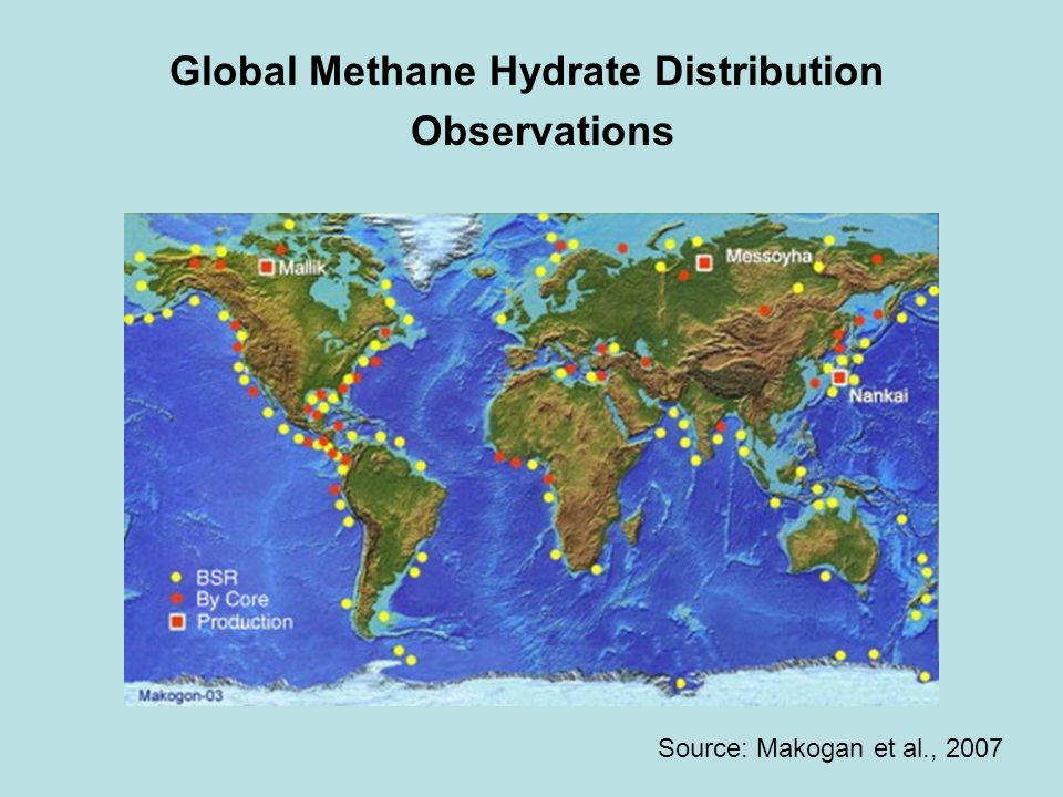 Global Methane Hydrate Distribution Observations Source: Makogan et al., 2007