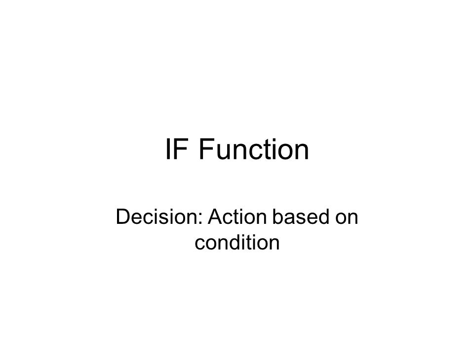 IF Function Decision: Action based on condition