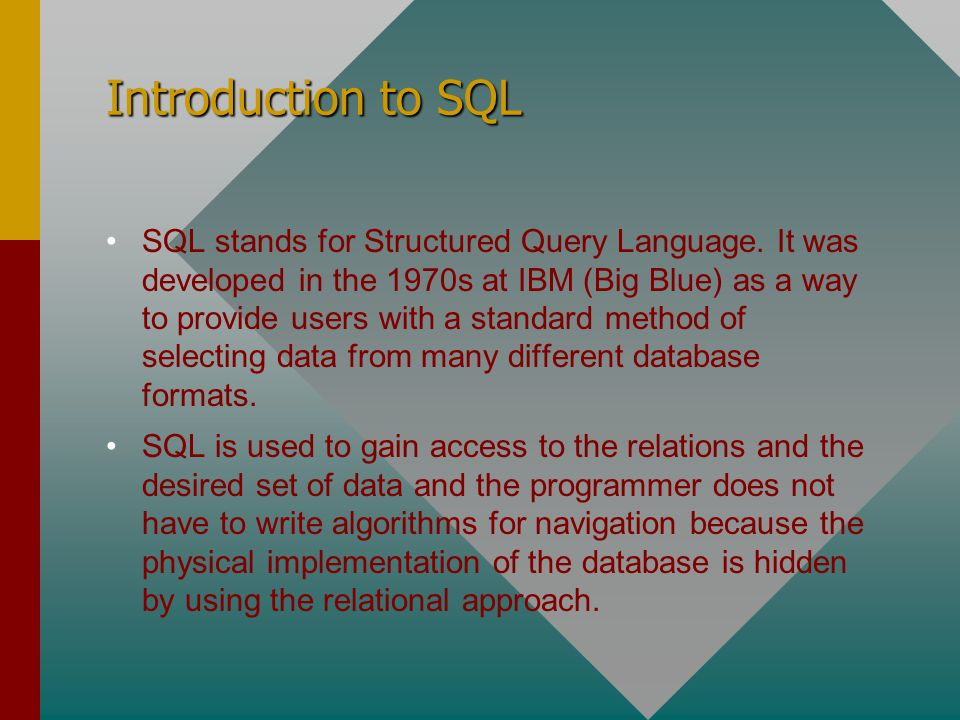 Introduction to SQL SQL stands for Structured Query Language.