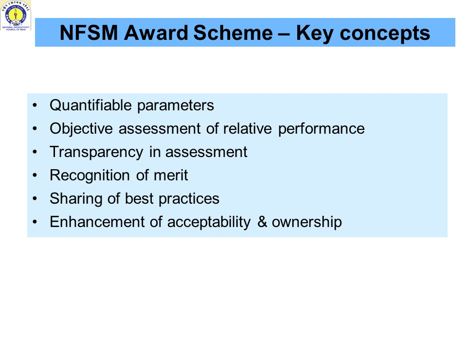 Methodology on performance assessment of districts for State/National level awards Awards' parameters  Outcome based parameters:  Performance will be assessed in relation to baseline data.