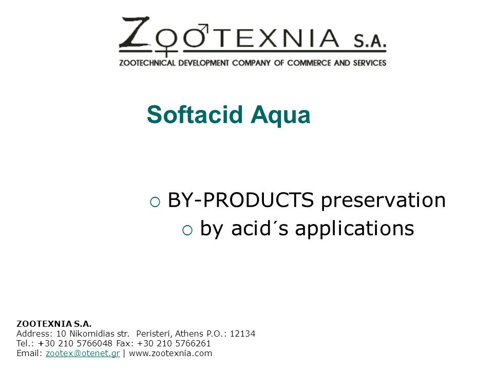 Softacid Aqua  BY-PRODUCTS preservation  by acid´s applications ZOOTEXNIA S.A.