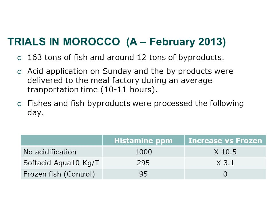 TRIALS IN MOROCCO (A – February 2013)  163 tons of fish and around 12 tons of byproducts.