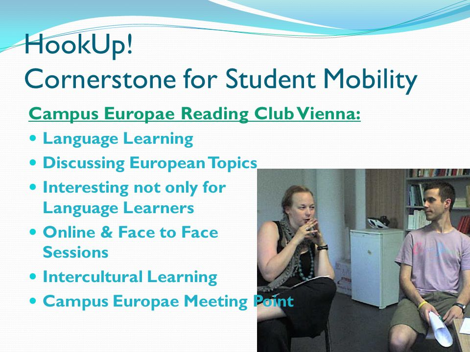 HookUp! Cornerstone for Student Mobility Campus Europae Reading Club Vienna: Language Learning Discussing European Topics Interesting not only for Lan