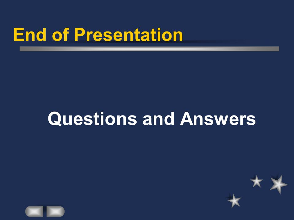 End of Presentation Questions and Answers