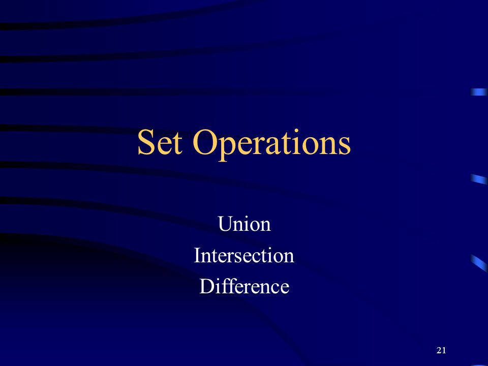 21 Set Operations Union Intersection Difference