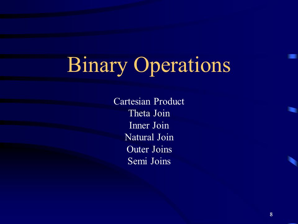 29 Binary Operations/Joins Inner Join (Equijoin): Students ⋈ Courses In SQL: Select * From Students, Courses Where course=course#; Natural Join: R1= Students ⋈ Courses R2=  R1 In SQL: Select stud#, Students.name, course, Courses.name From Students, Courses Where course=course#;