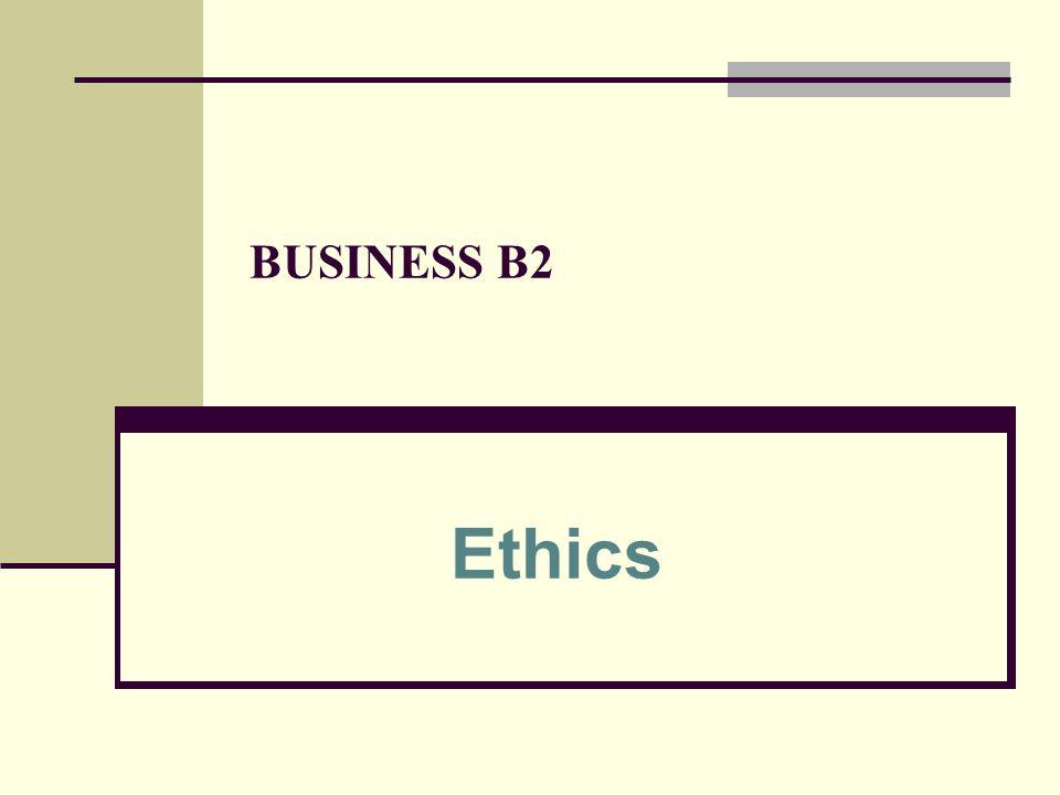 BUSINESS B2 Ethics