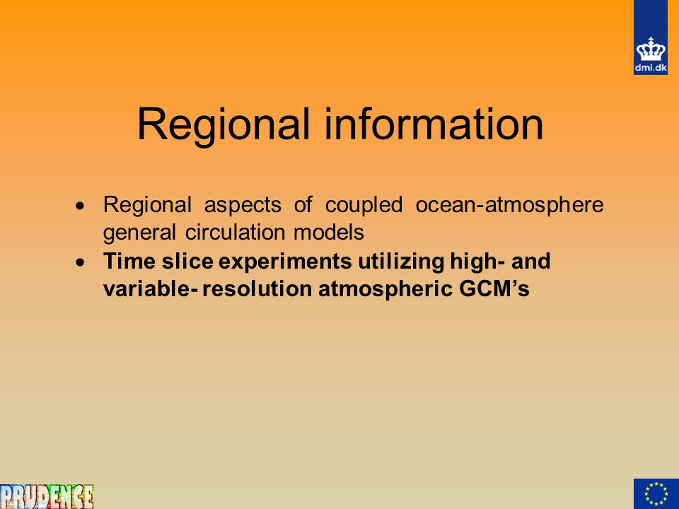  Regional aspects of coupled ocean-atmosphere general circulation models Regional information  Time slice experiments utilizing high- and variable- resolution atmospheric GCM's