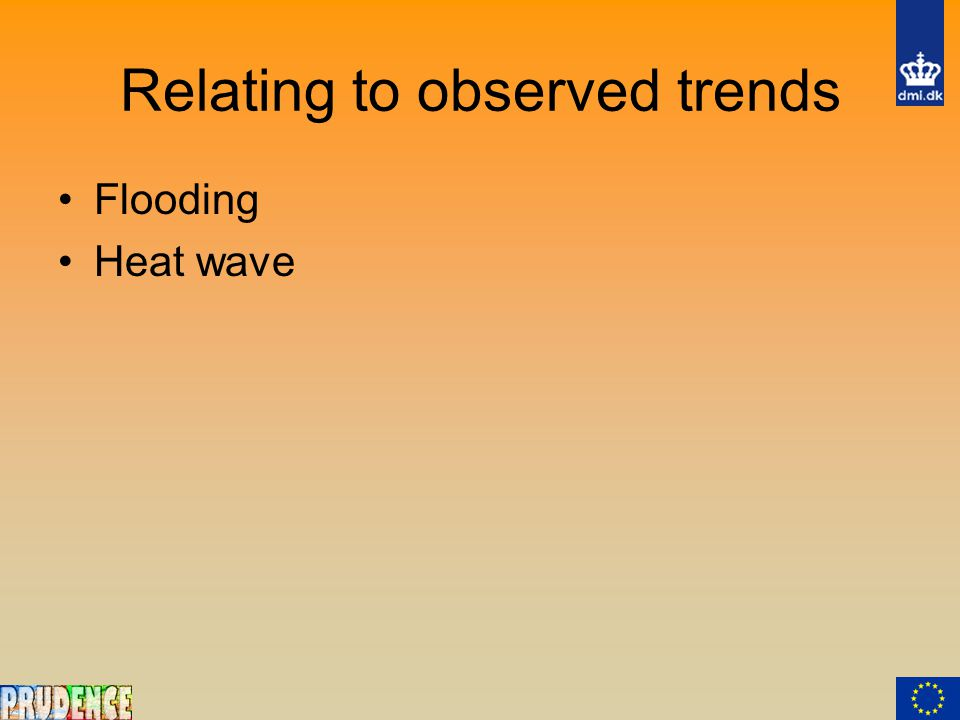 Relating to observed trends Flooding Heat wave