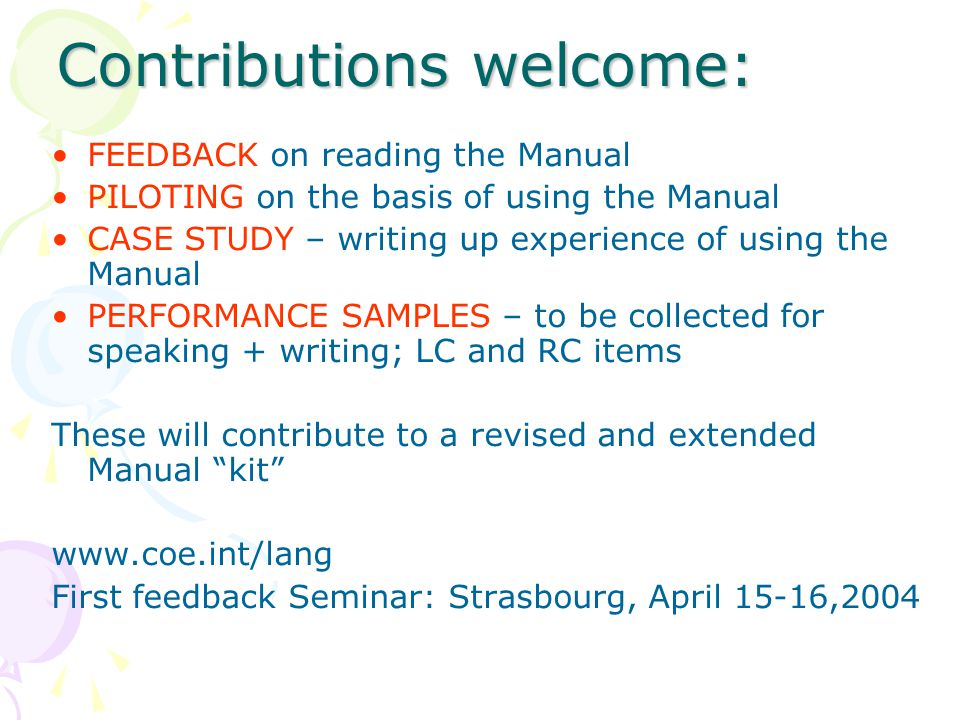 Contributions welcome: FEEDBACK on reading the Manual PILOTING on the basis of using the Manual CASE STUDY – writing up experience of using the Manual