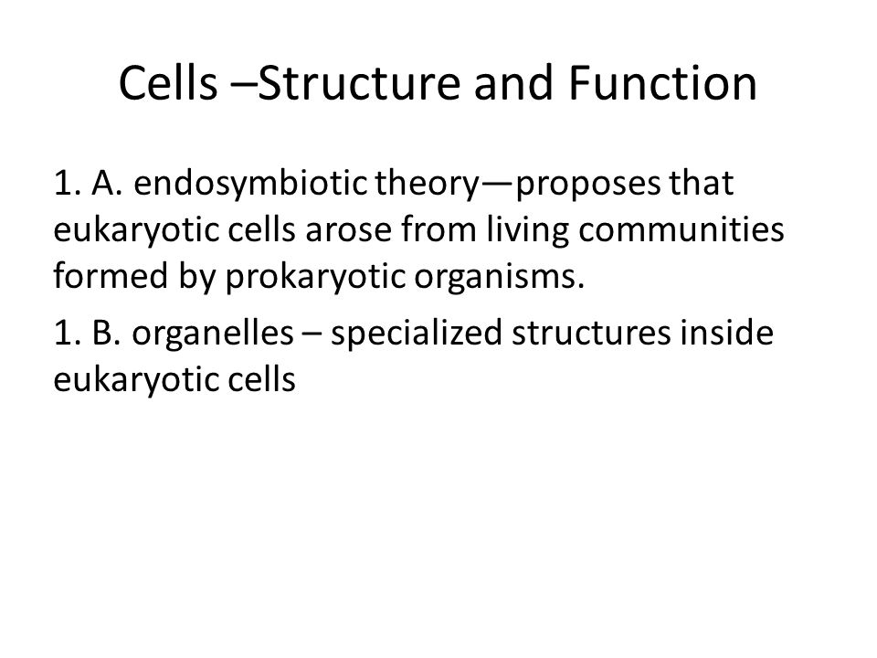 Cells –Structure and Function 1. A.
