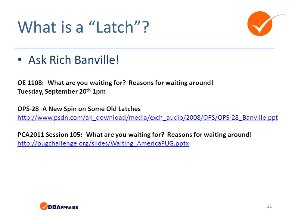 "What is a ""Latch""? Ask Rich Banville! OE 1108: What are you waiting for? Reasons for waiting around! Tuesday, September 20 th 1pm OPS-28 A New Spin on"