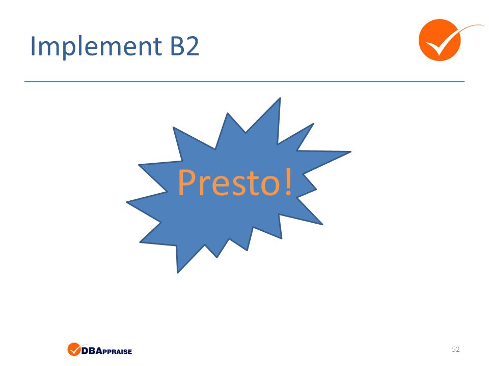 Implement B2 52 Presto!