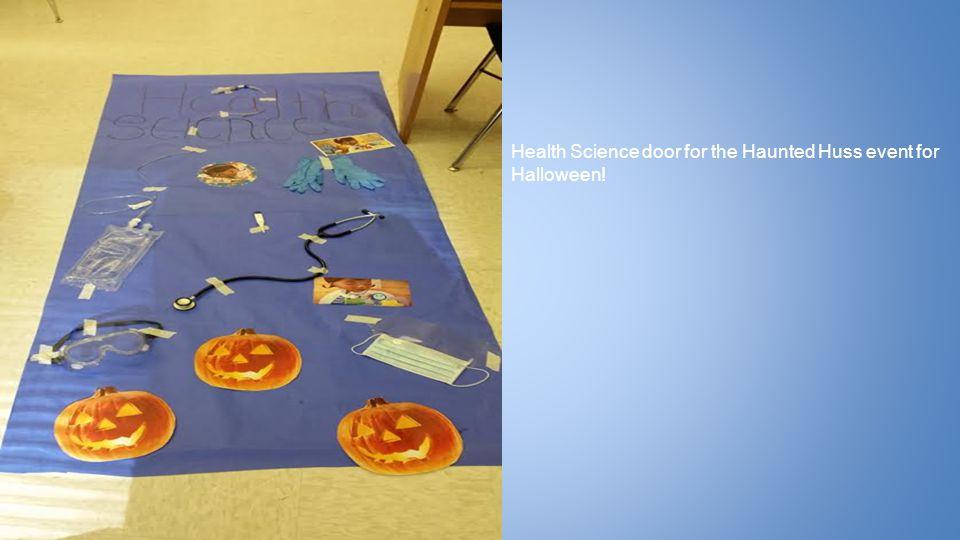 Health Science door for the Haunted Huss event for Halloween!