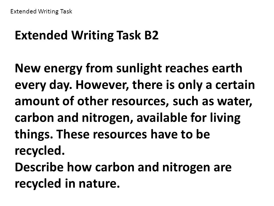Extended Writing Task B2 New energy from sunlight reaches earth every day.
