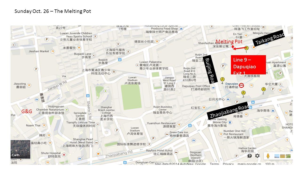 Melting Pot G&G Line 9 – Dapuqiao Exit 1 Zhaojiabang Road Ruijing Road Taikang Road Sunday Oct.