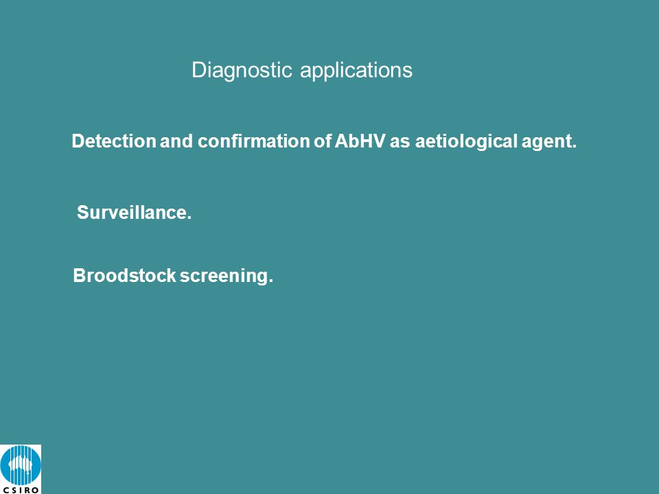 Diagnostic applications Broodstock screening.
